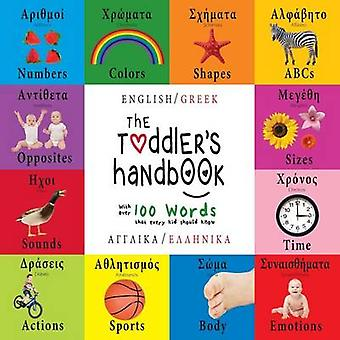 The Toddlers Handbook Bilingual English  Greek Anglik  Ellinik Numbers Colors Shapes Sizes ABC Animals Opposites and Sounds with over 100 Words that every Kid should Know by Martin & Dayna