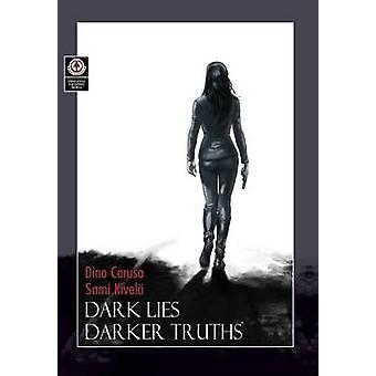Dark Lies Darker Truths by Caruso & Dino