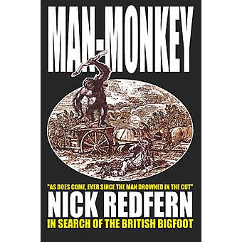 MANMONKEY  In Search of the British Bigfoot by Redfern & Nick