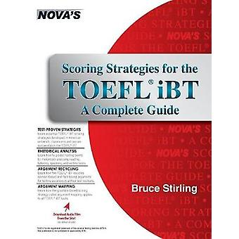 Scoring Strategies for the TOEFL iBT A Complete Guide by Stirling & Bruce