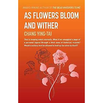 As Flowers Bloom and Wither by Chang & YingTai