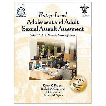 EntryLevel Adolescent and Adult Sexual Assault Assessment SANESAFE Forensic Learning Series by Faugno & Diana K