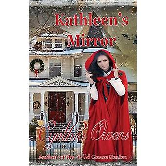 Kathleens Mirror Wild Geese Series Book 5 by Owens & Cynthia