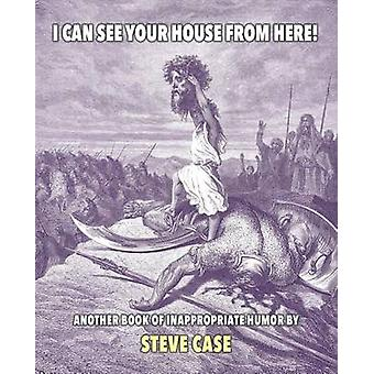I Can See Your House from Here by Case & Steve