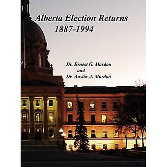 Alberta Elections Returns 18871994 by Mardon & Austin