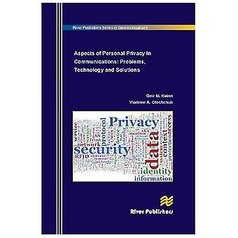 Aspects of Personal Privacy in Communications  Problems Technology and Solutions by Koien & Geir M.