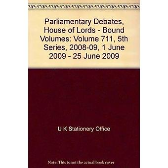 Parliamentary Debates - House of Lords - Bound Volumes - Volume 711 -