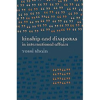 Kinship and Diasporas in International Affairs by Yossi Shain - 97804