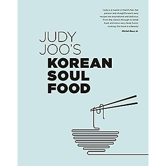 Judy Joo's Korean Soul Food - Authentic dishes and modern twists by Ju