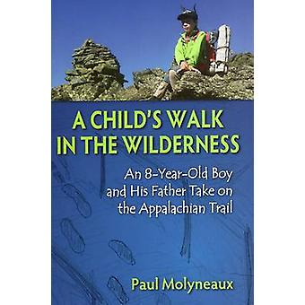 A Child's Walk in the Wilderness - An 8-Year-Old Boy and His Father Ta