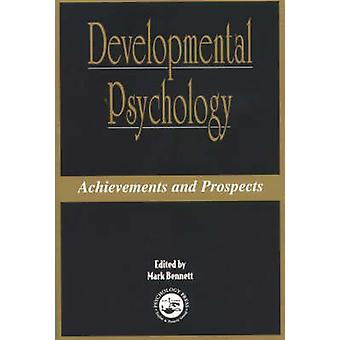 Developmental Psychology - Achievements and Prospects by Mark Bennett