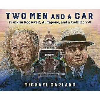 Two Men and a Car - Franklin Roosevelt - Al Capone - and a Cadillac V-