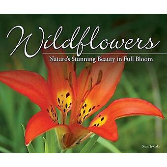 Wildflowers - Nature's Stunning Beauty on Display by Stan Tekiela - 97