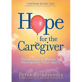 Hope for the Caregiver by Peter Rosenberger - 9781683972822 Book