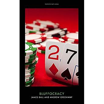 Bluffocracy by James Ball - 9781785904110 Book