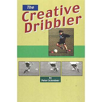 Creative Dribbler by Peter Schreiner - 9781890946289 Book