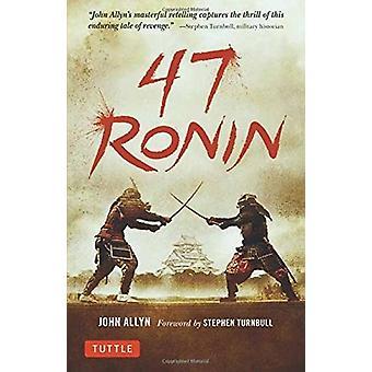 47 Ronin - The Classic Tale of Samurai Loyalty - Bravery and Retributi