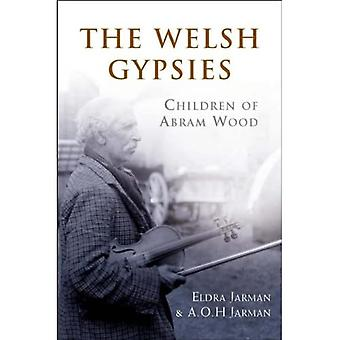 The Welsh Gypsies: Children of Abram Wood