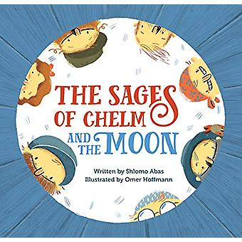 The Sages of Chelm and the Moon by Abas Shlomo - 9781784383695 Book