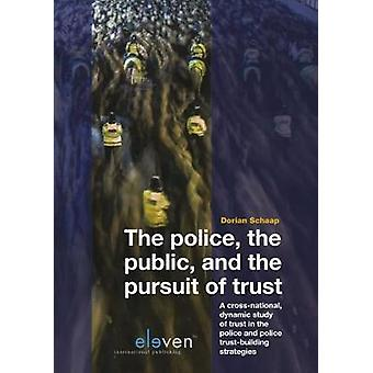 The Police - the Public - and the Pursuit of Trust - A Cross-National