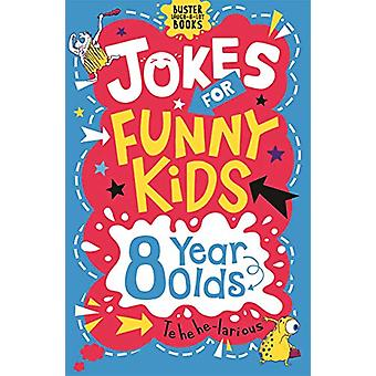 Jokes for Funny Kids - 8 Year Olds by Andrew Pinder - 9781780556253 Bo