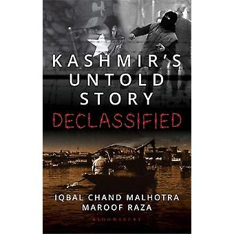 Kashmir's Untold Story - Declassified by Iqbal Chand Malhotra - 978938