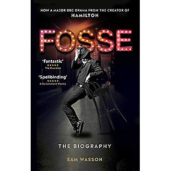 Fosse - The Biography by Sam Wasson - 9781785944499 Book