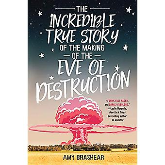 The Incredible True Story Of The Making Of The Eve Of Destruction by