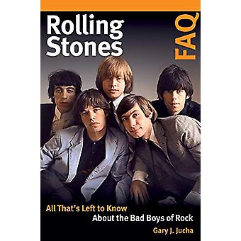 Rolling Stones FAQ - All That's Left to Know About the Bad Boys of Roc
