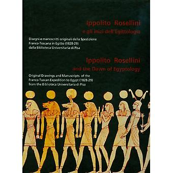 Ippolito Rosellini and the Dawn of Egyptology by Marilina Betro - 978