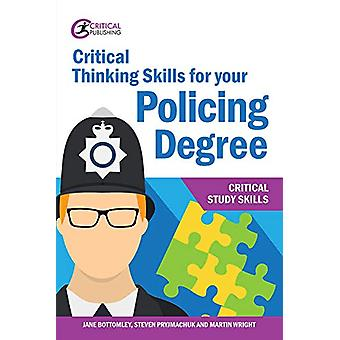 Critical Thinking Skills for your Policing Degree by Jane Bottomley -