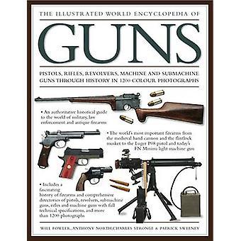 The Illustrated World Encyclopedia of Guns - Pistols - Rifles - Revolv