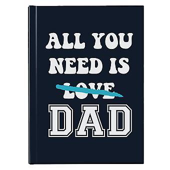 Alt du trenger er pappa Hardback Journal