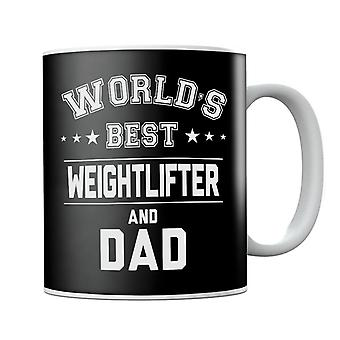 Worlds Best Weightlifter And Dad Mug