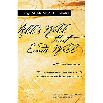 Alls Well That Ends Well by William Shakespeare & Edited by Dr Barbara A Mowat & Edited by Paul Werstine