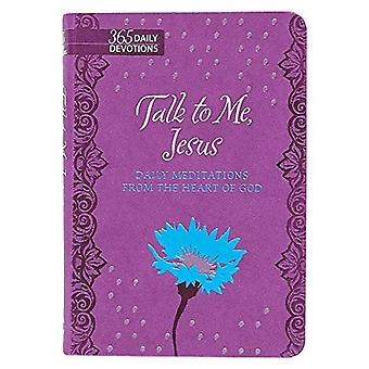 Talk to Me Jesus: Daily Meditations from the Heart of God