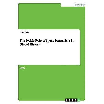 The Noble Role of Space Journalism in Global History