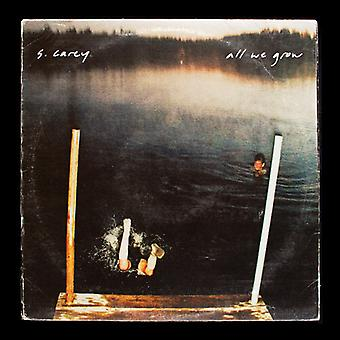 S. Carey - S. Carey 'All We Grow (Ten Year Anniversary Ed.) [Vinyl] USA import
