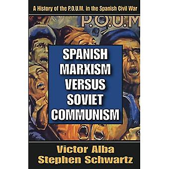 Spanish Marxism Versus Soviet Communism: A History of the P.O.U.M. in the Spanish Civil War