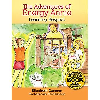The Adventures of Energy Annie - Learning Respect by Elizabeth Cosmos