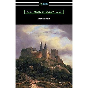 Frankenstein (with an Introduction by Sir Walter Scott) by Mary Shell
