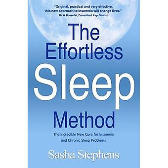 The Effortless Sleep Method - The Incredible New Cure for Insomnia and
