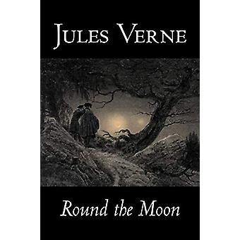 Round the Moon by Jules Verne - 9781598183047 Book