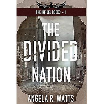 The Divided Nation by Angela R Watts - 9781733249508 Book
