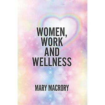 Women - Work and Wellness by Mary MacRory - 9781787197251 Book