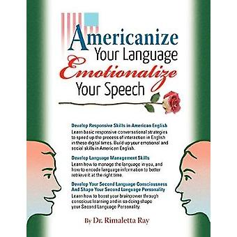 Americanize Your Language and Emotionalize Your Speech! - A Self-Help