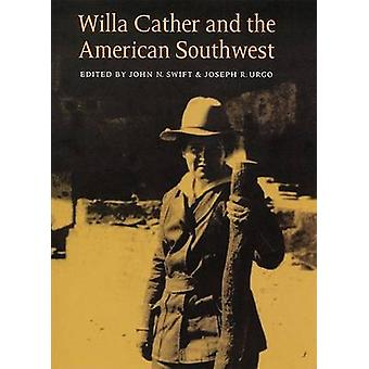 Willa Cather and the American Southwest door John N. Swift