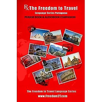 RX: The Freedom to Travel Language Series -Portuguese Phrase Book & Audiobook Companion WWW.Freedom2t.com