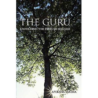 The Guru: Unfolding the Path to Success