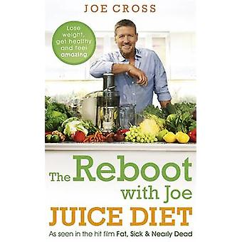 Reboot med Joe Juice Diet Gå ned i vekt bli frisk og føler seg fantastisk av Cross & Joe